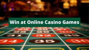 win at online casino games